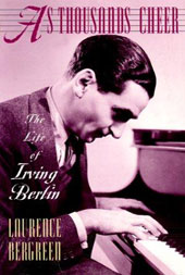 As Thousand Cheer: The Life of Irving Berlin
