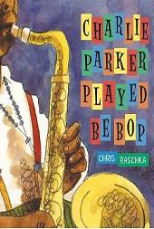 Charlie Parker Played Bebop