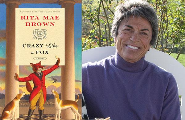 Rita Mae Brown's <i>Crazy Like a Fox</i>