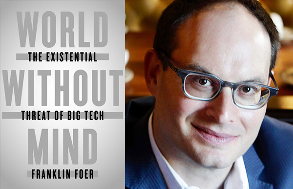 Franklin Foer's <i>World Without Mind</i>