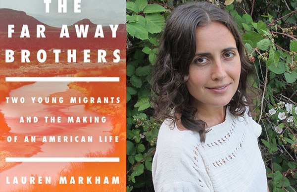 Lauren Markham's <i>The Far Away Brothers</i>