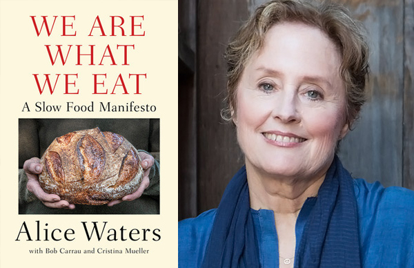 Alice Waters's <em>We Are What We Eat</em>