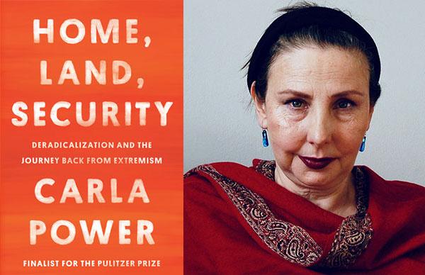 Carla Power's <em>Home, Land, Security</em>
