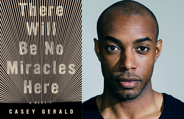 Casey Gerald's <i>There Will Be No Miracles Here</i>