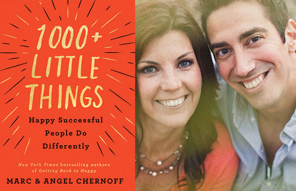 Marc and Angel Chernoff's <i>1000+ Little Things Happy Successful People Do Differently</i>
