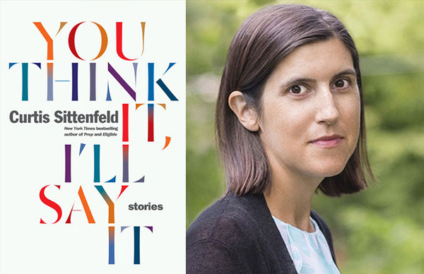 Curtis Sittenfeld's <i>You Think It, I'll Say It</i>
