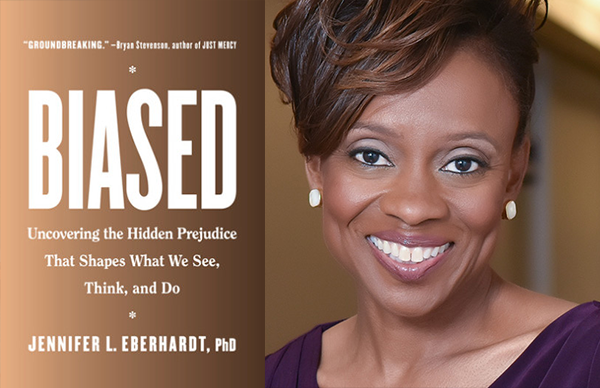 Dr. Jennifer L. Eberhardt's <i>Biased</i>