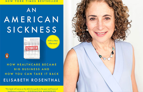 Elisabeth Rosenthal's <i>An American Sickness</i> (now in paperback)