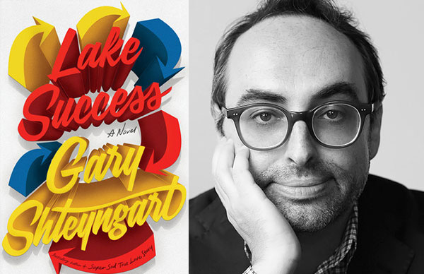 Gary Shteyngart's <i>Lake Success</i>