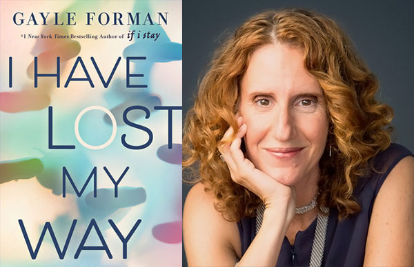 Gayle Forman's <i>I Have Lost My Way</i>