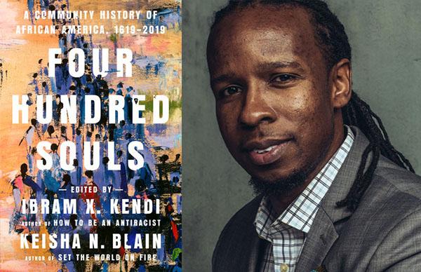 Dr. Ibram X. Kendi's <em>Four Hundred Souls</em>