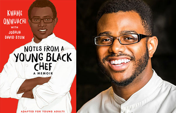 Kwame Onwuachi's <em>Notes from a Young Black Chef</em> (Adapted for Young Adults)