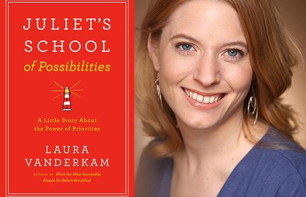 Laura Vanderkam's <i>Juliet's School of Possibilities</i>