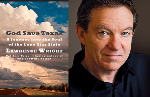 Lawrence Wright's <i>God Save Texas</i>