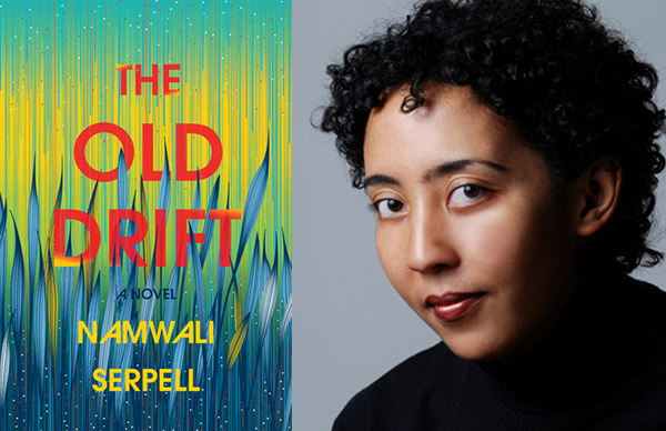 Namwali Serpell's <i>The Old Drift</i>