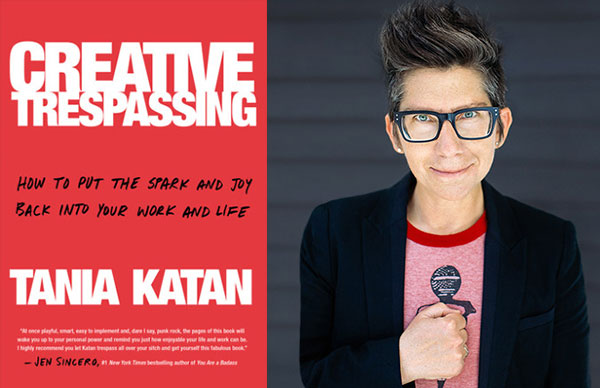 Tania Katan's <i>Creative Trespassing</i>