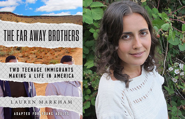 Lauren Markham's <i>The Far Away Brothers</i> (adapted for young audiences)