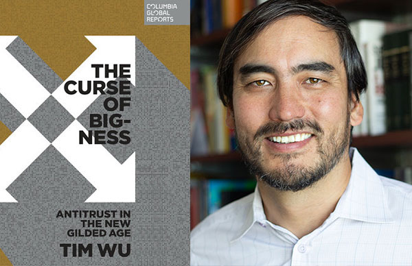 Tim Wu's <i>The Curse of Bigness</i>