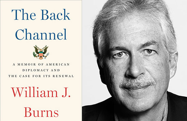 Ambassador William J. Burns' <i>The Back Channel</i>