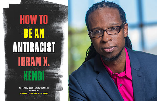 Dr. Ibram X. Kendi's <i>How to Be an Antiracist</i>