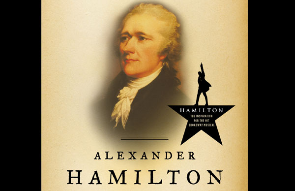 "The Amazing Success of Ron Chernow's ""Hamilton"": On the Page and on Broadway"