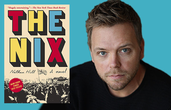 Meet Nathan Hill: Debut Novelist of THE NIX
