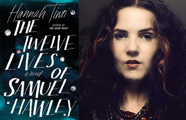 The Twelve Lives of Samual Hawley, by Hannah Tinti