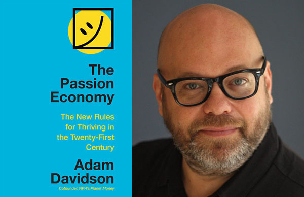 Adam Davidson's <i>The Passion Economy</i>