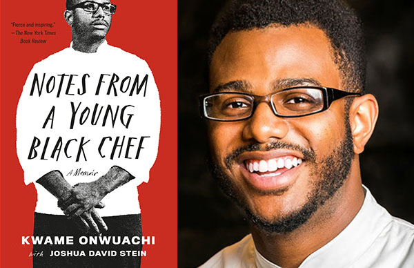 Kwame Onwuachi's <i>Notes from a Young Black Chef</I>