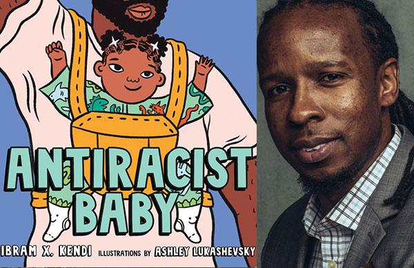 Dr. Ibram X. Kendi's <I>Antiracist Baby</I> (Board Book)