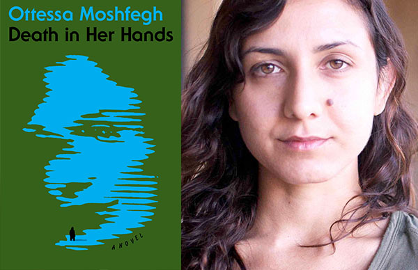 Ottessa Moshfegh's <I>Death in her Hands</I>