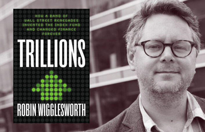 Robin Wigglesworth on Wall Street and Index Funds