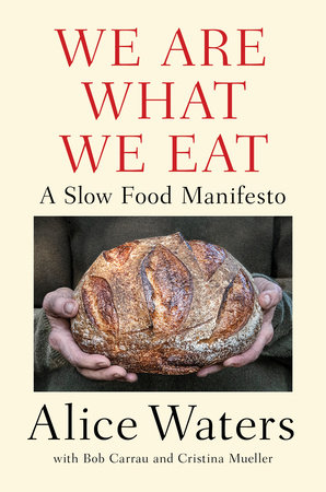 We Are What We Eat Alice Waters